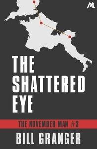 Bill Granger - The Shattered Eye - The November Man Book 3.