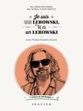 Bill Green et Ben Peskoe - Je suis un Lebowski, tu es un Lebowski - La vie, The Big Lebowski et j'en passe.