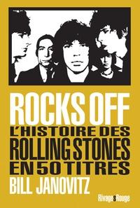 Bill Janovitz - Rocks Off - L'histoire des Rolling Stones en 50 titres.