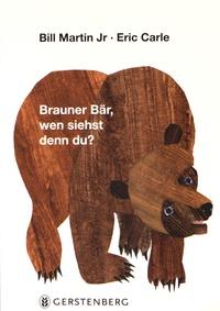 Bill Jr Martin et Eric Carle - Brauner Bär, wen siehst denn du?.