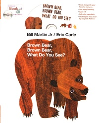 Bill Jr Martin et Eric Carle - Brown Bear, Brown Bear, What Do You See?. 1 CD audio