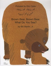 Bill Jr Martin et Eric Carle - Brown Bear, Brown Bear, What Do You See? In Urdu and English.