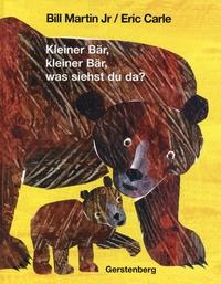 Bill Jr Martin et Eric Carle - Kleiner Bär, kleiner Bär, was siehst du da?.