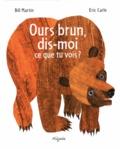 Bill Jr Martin et Eric Carle - Ours brun, dis-moi ce que tu vois ?.