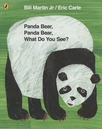Bill Jr Martin et Eric Carle - Panda Bear, Panda Bear, What Do You See?.