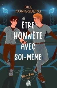 Bill Konigsberg - Ben et Rafe Tome 2 : Etre honnête avec soi-même.