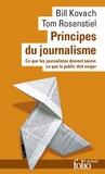 Bill Kovach et Tom Rosenstiel - Principes du journalisme - Ce que les journalistes doivent savoir, ce que le public doit exiger.