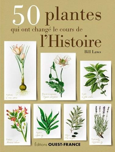 Bill Laws - 50 plantes qui ont changé le cours de l'Histoire.