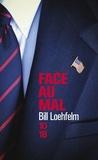 Bill Loehfelm - Face au mal.