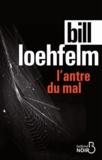 Bill Loehfelm - L'antre du mal.