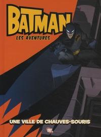 Bill Matheny - Batman les aventures Tome 1 : Une ville de chauve-souris.