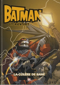 Bill Matheny et Christopher Jones - Batman les aventures Tome 2 : La colère de Bane.