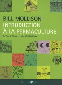 Bill Mollison et Reny Mya Slay - Introduction à la permaculture.