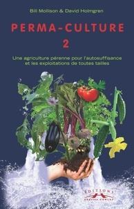 Perma-culture - Tome 2, Aménagements pratiques à la campagne et en ville.pdf