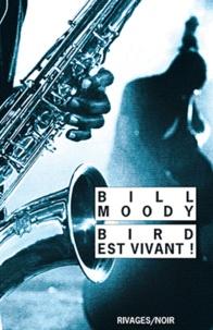 Bill Moody - Bird est vivant !.
