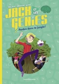 Bill Nye et Gregory Mone - Jack et les génies Tome 3 : Perdus dans la jungle !.
