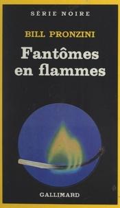 Bill Pronzini et Noël Chassériau - Fantômes en flammes.