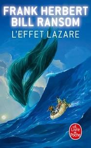 Bill Ransom et Frank Herbert - L'Effet Lazare.
