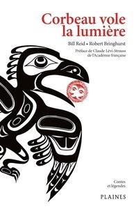 Bill Reid et Robert Bringhurst - Corbeau vole la lumière - Recueil de mythes haïdas.