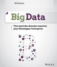 Bill Schmarzo - Big Data - Tirer parti des données massives pour développer l'entreprise.