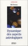 Bill Tierney - Dynamique des aspects astrologiques - Planètes rétrogrades, hémisphères et quartes.