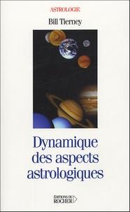 Dynamique des aspects astrologiques- Planètes rétrogrades, hémisphères et quartes - Bill Tierney |