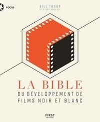 Bill Troop et Steve Anchell - La bible du développement de films noir et blanc.