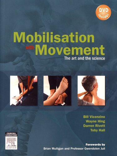 Bill Vicenzino et Wayne Hing - Mobilisation with Movement - The art and the science. 1 DVD