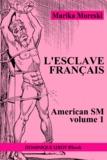 Bill Ward et Marika Moreski - L'Esclave français - American SM volume 1.