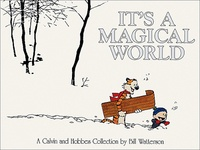 Bill Watterson - A Calvin and Hobbes Collection  : It's a Magical World.