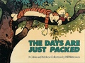 Bill Watterson - A Calvin and Hobbes Collection  : The days are just packed.