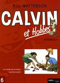Bill Watterson - Calvin et Hobbes Intégrale Tome 6 : Que fait la police ? ; On n'arrête pas le progrès !.