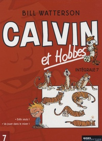 Bill Watterson - Calvin et Hobbes Intégrale Tome 7 : Enfin seuls ! Va jouer dans le mixer !.