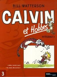 Bill Watterson - Calvin et Hobbes Intégrale Tome 3 : Adieu, monde cruel ! ; En avant, tête de thon !.