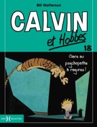 Bill Watterson - Calvin et Hobbes Tome 18 : Gare au psychopathe à rayures !.