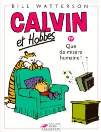 Bill Watterson - Calvin et Hobbes Tome 19 : Que de misère humaine !.