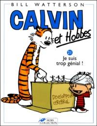 Bill Watterson - Calvin et Hobbes Tome 21 : Je suis trop génial !.