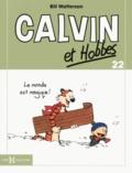 Bill Watterson - Calvin et Hobbes Tome 22 : Le monde est magique !.