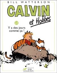 Bill Watterson - Calvin et Hobbes Tome 23 : Y a des jours comme ça !.