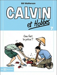 Bill Watterson - Calvin et Hobbes Tome 7 : Que fait la police ?.