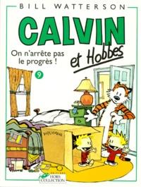 Bill Watterson - Calvin et Hobbes Tome 9 : On n'arrête pas le progrès !.