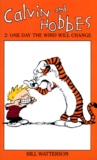 Bill Watterson - One day the wind will change.