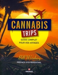 Bill Weinberg - Cannabis Trips - Guide complet pour vos voyages.