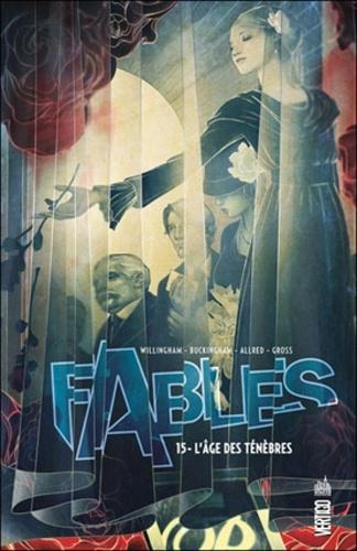 Bill Willingham et Michael Allred - Fables Tome 15 : L'âge des ténèbres.