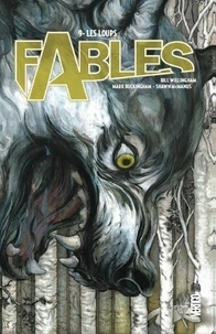 Bill Willingham et Mark Buckingham - Fables Tome 9 : Les loups.