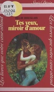 Billie Douglass et Isabelle Stoïanov - Tes yeux, miroir d'amour.