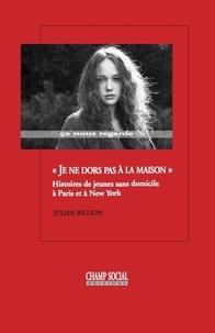 Billion Julien - « Je ne dors pas à la maison ».