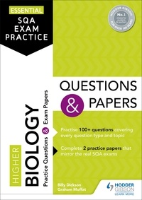 Billy Dickson et Graham Moffat - Essential SQA Exam Practice: Higher Biology Questions and Papers.