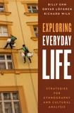 Billy Ehn et Orvar Löfgren - Exploring Everyday Life - Strategies for Ethnography and Cultural Analysis.