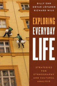 Billy Ehn et Orvar Löfgren - Exploring Everyday Life - Strategies for Ethnography and Cultural Analysis.